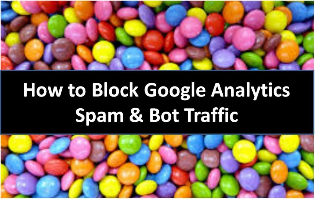 How to block Google Analytics Spam and Bot Traffic